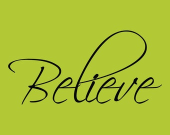 Believe  Decor vinyl wall decal quote sticker Inspiration