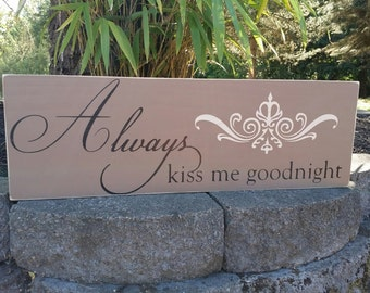 Always kiss me goodnight wood sign - custom wood sign in colors of your choice