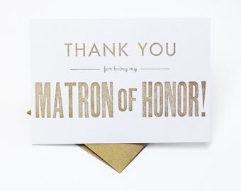 Thank You For Being My Matron of Honor - letterpress bridesmaid cards - wedding cards