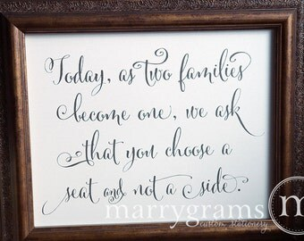 Today as Two Families Become One, Choose a Seat Not a Side - Wedding Ceremony Reception Open Seating Signage - Matching Numbers Avail- SS07