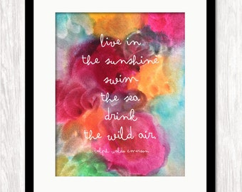 Live in the Sunshine Swim the Sea Drink the Wild Air, Ralph Waldo Emerson Quote, Art Print, Poster Typographic Print Inspirational Quote