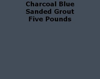 Mosaic Grout Charcoal Blue 5 Lb. SANDED Five Pounds Polyblend Admiral Blue 92