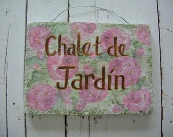 Cottage Garden Sign-Hand painted wood sign-Rose Garden-Chalet de Jardin-Pink Roses-Garden Art-Secret Garden-Mom's garden-Fairy garden-French