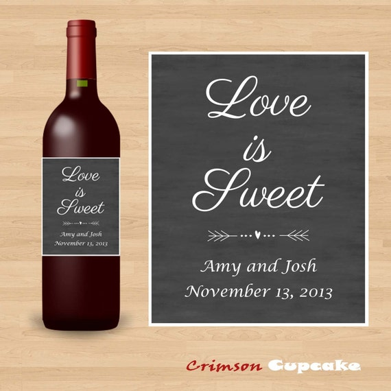 items similar to printable custom wedding wine bottle label chalkboard love is sweet diy on etsy