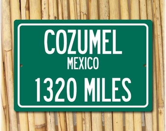 Cozumel - Mexico Personalized Distance Sign