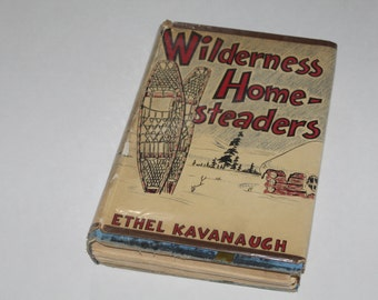SALE Black Friday Cyber Monday Vintage 1950's First Edition Wilderness Homesteaders by Ethel Kavanaugh