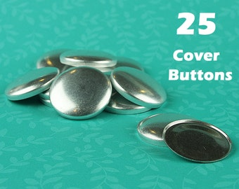 25 Cover Button/Self Covered Buttons - CHOOSE Size, Back, Tool, Template - Fabric Cover Buttons
