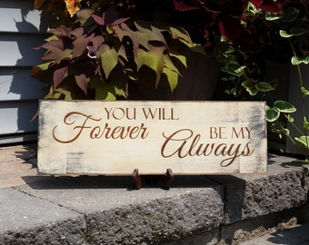 Rustic You Will Forever Be My Always Sign/ Vintage Sign