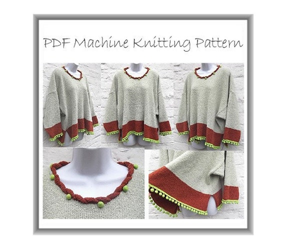 Machine knit PDF pattern. Funky baggy easy tunic, top, jumper, sweater lagenlook style with pom poms & side slits
