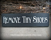 Remove Thy Shoes -- Painted Wooden Sign