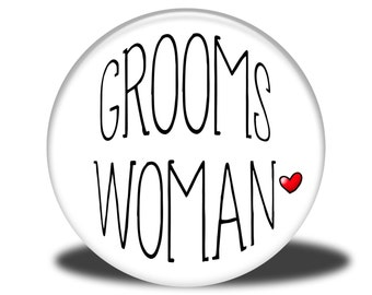 Wedding Party Title - Magnet, Mirror, Bottle Opener or Pin - Groomswoman