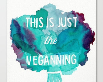 This is Just the Veganning // Chromogenic Photographic Print