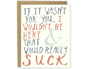 I Wouldn't Be Here Without You (Suck Card), Funny Father's Day Card, Funny Mother's Day Card, Funny Card, Thank You Card, Funny Parent Card