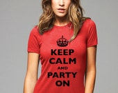 Keep Calm and Party On (crown design) T-Shirt - Soft Cotton T Shirts for Women, Men/Unisex, Kids