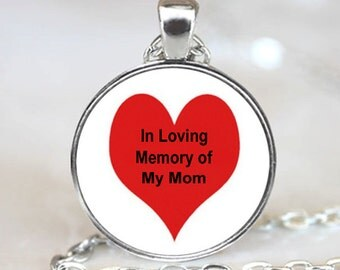 In Loving Memory of My Mom  Jewelry Necklace Pendant (PD0110)