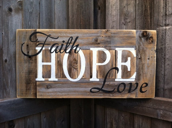 Faith hope love sign on rustic wood ready to ship today 12 x for Love sign