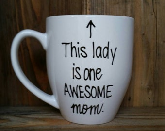 This lady is one awesome mom, Mother's Day mug, gift for mom, mug for mom, awesome mom mug