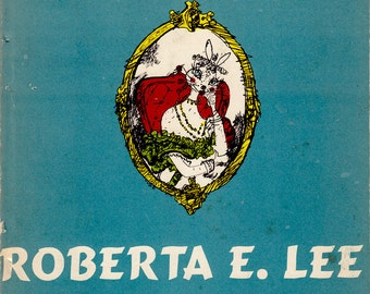 Roberta E. Lee by Burke Davis, illustrated by John Opper