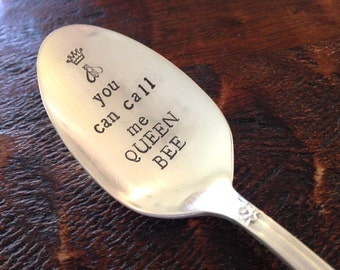 You Can Call Me Queen Bee   Hand Stamped Vintage Silverplate Spoons