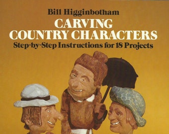 Carving Country Characters by Bill Higginbotham, Vintage Craft Book, Whittling, Woodcarving, Caricatures