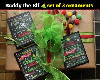 Buddy The Elf - Set of 3 Ornaments - Chalkboard LOOK - 3 x 4 ornaments - 3 Buddy Sayings