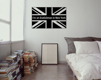 I'm an Englishman in New York in British Flag vinyl wall decal for your personal bedroom, playroom, livingroom space decor (ID: 131005)