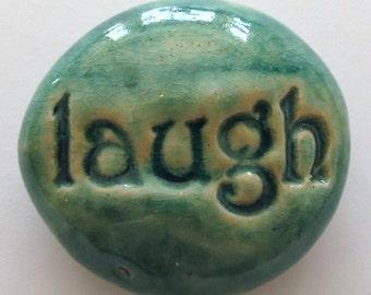 LAUGH Pocket Stone - Ceramic - TURQUOISE Art Glaze - Inspirational Art Piece