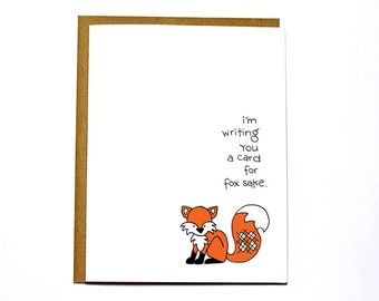 For fox sake card, funny thinking of you, just because notecard