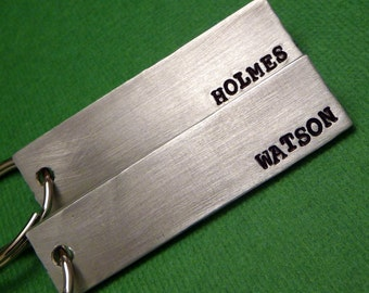Sherlock Holmes Inspired - Holmes and Watson - A Set of 2 Hand Stamped Keychains in Aluminum or Copper