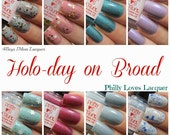 PRE-ORDER - Holographics Only Holo-day on Broad Collection - Mini Size 8ml .25 oz Glitter and Holo Handmade Nail Lacquer