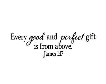 James 1:17 - Every good and perfect Gift - Scripture bible wall art - Vinyl nursery decal