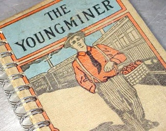 Vintage The YOUNG MINER Altered Book Journal Notebook recycled book