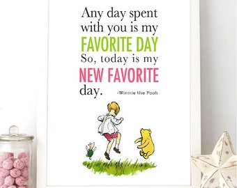 Printable Winnie The Pooh Wall Quote 8x10 - Today is my new favorite day - Girl Room - Boy Room Decor