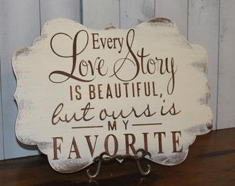 Every LOVE STORY is Beautiful Sign/Wedding Sign/Anniversary/Romantic Sign/Scallop Board/Brown/Ivory