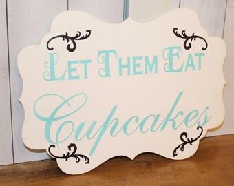 Let Them Eat CUPCAKES Sign//Photo Prop/Damask Fleur/U Choose Colors/Great Shower Gift/Light Aqua