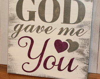 GOD gave me YOU Sign/Wedding Sign/Double Heart/Photo Prop/U Pick Color/Great Shower Gift/Vineyard/Rustic/Romantic Sign/Anniversary Sign