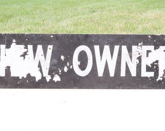 Large Vintage Distressed Hand-Painted New Owner Wood Sign