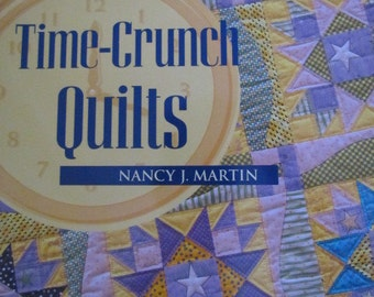 Time Crunch Quilts by Nancy J. Martin