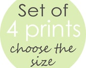 Choose Any 4 Child/Nursery or Decorative Art Prints - Choose the size, designs and colors