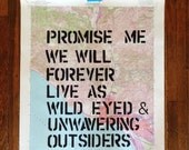 Promise Me That We Will Forever Live As Wild Eyed And Unwavering Outsiders Vintage Maps