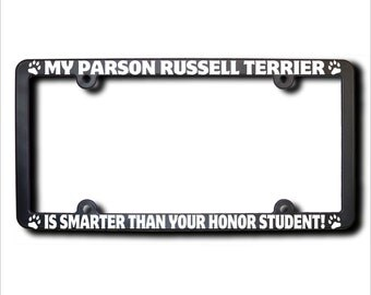 My Parson Russell Terrier Is Smarter License Plate Frame (T)