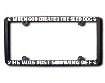 When God Created The Sled Dog License Plate Frame (T) USA