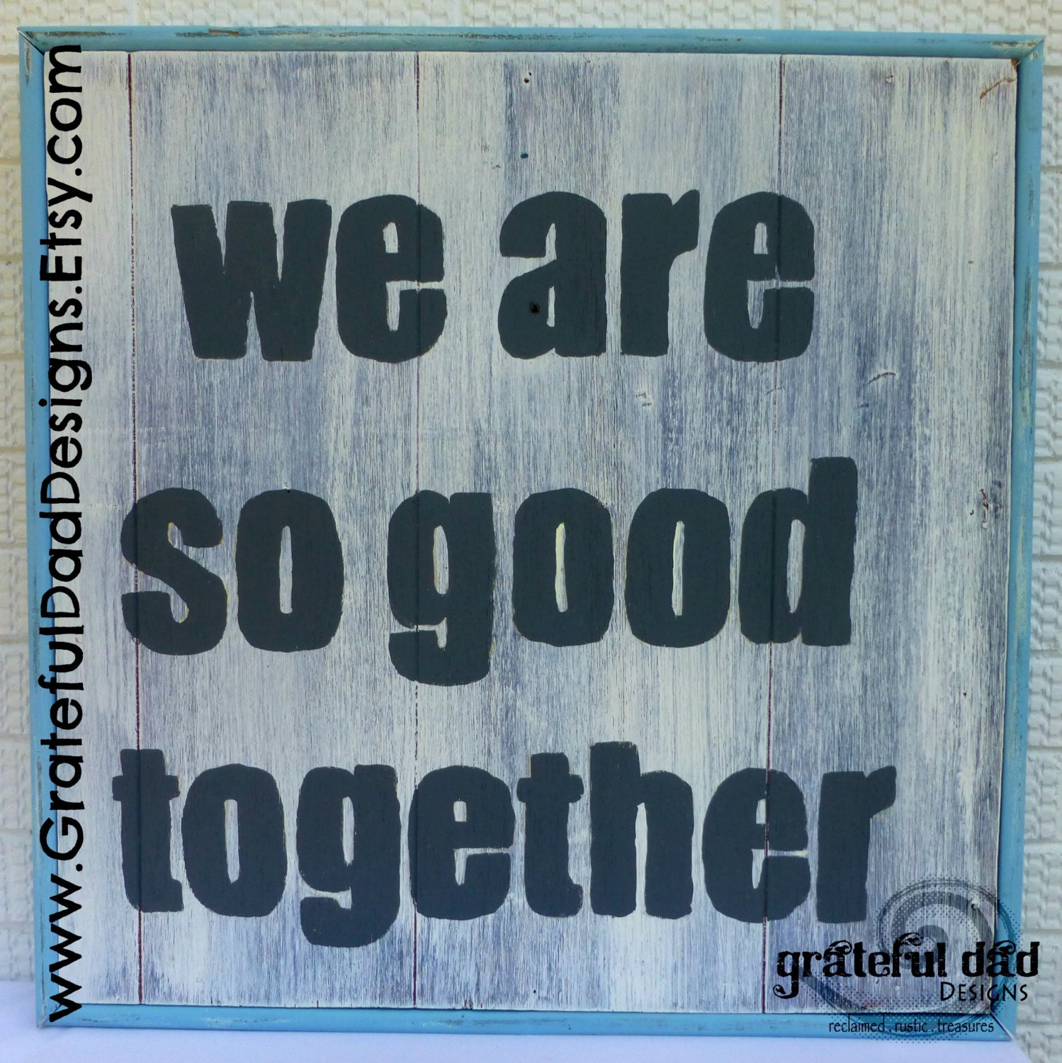 Emo Quotes About Suicide: We Are So Good Together Framed Reclaimed Wood Art Gray Blue