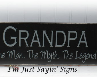 Grandpa The Man, The Myth, The Legend Wood Sign