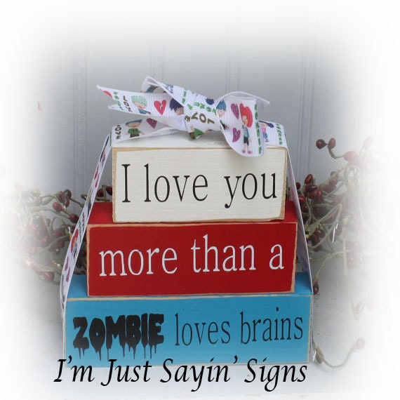 I Love You More Than A Zombie Loves Brains Itty Bitty Wood