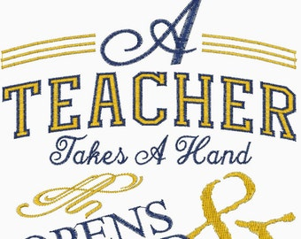 A Teacher Takes a Hand Opens A Mind and Touches a Heart Embroidery Design