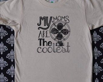 """Organic """"My Moms Are The Coolest"""" vintage fan t-shirt for Kids with Lesbian Moms"""