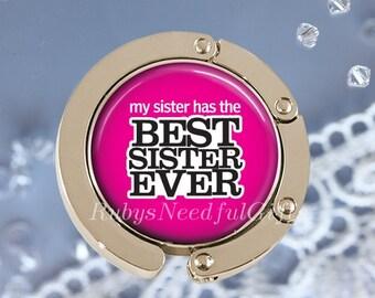 Handbag Hanger, Bag Hook, Purse Hanger, Diaper Bag Hanger, Best Sister Ever,  Gift for her, Best Friend Gift, Ladies Purse Hanger.