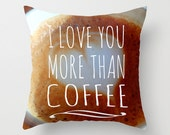 Coffee Love Pillow, I Love You More than Coffee, Love Pillow, Heart Pillow, Cafe Home Decor, Coffee Throw Pillow, Coffee Pillow, Brown White
