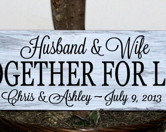 Husband and wife together for life with names and established date wedding sign